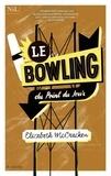 Elizabeth McCracken - Le bowling du point du jour.