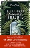 Eve Chase - Les filles du manoir Foxcote.