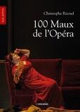 100 maux de l'opéra / Christophe Rizoud | Rizoud, Christophe