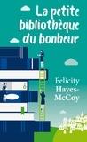 Felicity Hayes-McCoy - La petite bibliothèque du bonheur.