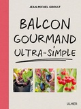 Jean-Michel Groult - Balcon gourmand ultra-simple.