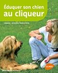 Monika Sinner - Eduquer son chien au cliqueur.