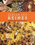 Jean Riondet - Elever ses reines - 3 méthodes simples pour réussir à coup sûr.