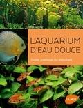 Patrick Louisy - L'aquarium d'eau douce - Guide pratique du débutant.