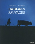Augustin Denous - Fromages sauvages.