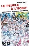 Nelly Wolf - Le peuple à l'écrit - De Flaubert à Virginie Despentes.