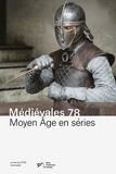 Alban Gautier et Laurent Vissière - Médiévales N° 78, printemps 202 : Moyen Age en séries.