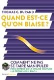Thomas C Durand - Quand est-ce qu'on biaise ?.