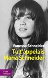 Tu t'appelais Maria Schneider / Vanessa Schneider   Schneider, Vanessa (1969-....)