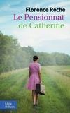 Florence Roche - Le pensionnat de Catherine.