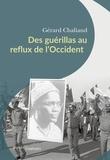 Gérard Chaliand - Des guérillas au reflux de l'Occident.