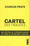 Charles Prats - Cartel des fraudes - Allocs, cartes Citales, AME : les révélations d'un magistrat sur le scandale des 50 milliards annuels de fraude sociale.