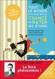 Olivier Roland - Tout le monde n'a pas eu la chance de rater ses études - Comment devenir libre, vivre à fond et réussir en dehors du système.