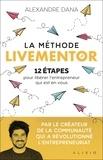 Alexandre Dana - La méthode LiveMentor - 12 étapes pour libérer l'entrepreneur qui est en vous.