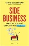 Chris Guillebeau - Side business - Lancez votre activité complémentaire en 27 jours.