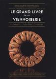 Jérémy Ballester et Jean-Marie Lanio - Le grand livre de la viennoiserie - Classique - Tendance - Prestige.