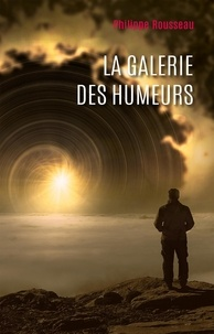 Philippe Rousseau - La galerie des humeurs.