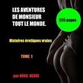 Hervé NUSS - LES AVENTURES DE MONSIEUR TOUT LE MONDE - Histoires érotiques vraies.