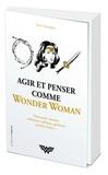 Marie Dampoigne - Agir et penser comme Wonder Woman.