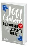 Nathalie Blaise et Fanny Chouachoua - 1001 citations pour gagner des points au bac - Français, philosophie, histoire et S.E.S..