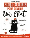 Stéphane Garnier - 30 jours pour devenir un chat.
