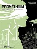 Séverine de La Croix et Guillaume Pitron - Promethium - Librement adapté du livre La Guerre des métaux rares.