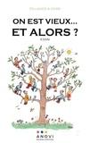 Editions Anovi et Jean-Pierre Patat - On est vieux... Et alors ?.