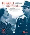 Julian Jackson et Yannick Dehée - De Gaulle inattendu - Archives et témoignages inédits.