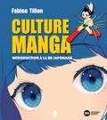 Fabien Tillon - Culture Manga - Introduction à la BD japonaise.