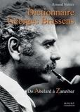 Renaud Nattiez - Dictionnaire Georges Brassens - De Abélard à Zanzibar.