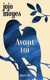 Jojo Moyes - Avant toi Tome 1 : Avant toi.