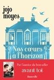 Jojo Moyes - Nos coeurs à l'horizon.