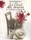 Marc Renneville - Le chant des crimes - Les Complaintes de l'affaire Vacher.