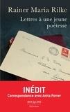 Rainer Maria Rilke - Lettres à une jeune poétesse - Correspondance avec Anita Forrer 1920-1926.