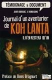 Javier Rodriguez et Bruno Adams - Journal d'un aventurier de Koh Lanta - Il n'en restera qu'un !.