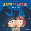 Bruno Dequier - Anto et Antin Tome 1 : Même pas peur !.