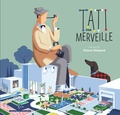 David Merveille - Tati par Merveille - Avec un frontispice numéroté et signé par l'auteur.