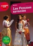Molière et Laurence Rauline - Les Femmes savantes - suivi d une anthologie sur la condition des femmes.