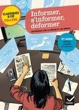 Mathilde Sorel et Bertrand Louët - Informer, s'informer, déformer - Anthologie sur la presse et les médias autour de quatre événements récents.
