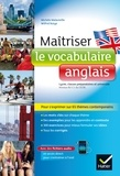 Michèle Malavieille et Wilfrid Rotgé - Maîtriser le vocabulaire anglais - lycée, classes prépas et université.