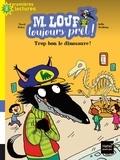 Pascal Brissy et Joëlle Dreidemy - M. Loup toujours prêt ! Tome 2 : Trop bon, le dinosaure !.
