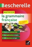 Maîtriser la grammaire française - un ouvrage d entraînement Bescherelle.