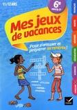 Sylvie Collard-Rebeyrolle et Catherine Delacourt - Mes jeux de vacances - 6e vers la 5e.