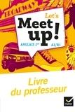Erwan Gouraud et Hugues Azaïs - Anglais 2de A2/B1 Let's Meet up! - Livre du professeur.