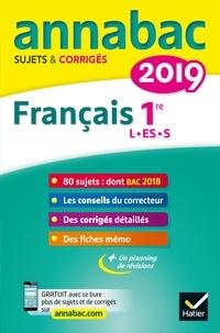 Sylvie Dauvin et Jacques Dauvin - Annales Annabac 2019 Français 1re L, ES, S - sujets et corrigés du bac   Première séries générales.