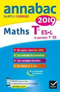Martine Salmon - Annales Annabac 2019 Maths Tle ES, L - sujets et corrigés du bac   Terminale ES (spécifique & spécialité), L (spécialité).