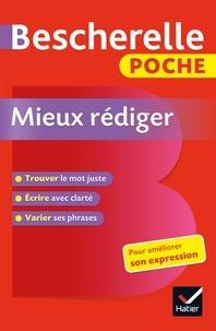 Adeline Lesot - Bescherelle poche Mieux rédiger - L'essentiel pour améliorer son expression.