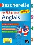 Jeanne-France Bignaux et Sylvie Collard-Rebeyrolle - Bescherelle Mon maxi cahier d'anglais 6e, 5e, 4e, 3e - pour progresser en anglais au collège (A1 vers B1).