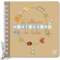 Sylvie d' Esclaibes et Stéphanie Rubini - Mon album Montessori de bébé.