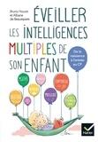 Bruno Hourst - Eveiller les intelligences multiples de son enfant.